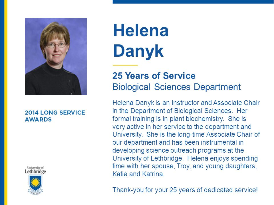 Helena Danyk. 25 Years of Service. Biological Sciences Department.