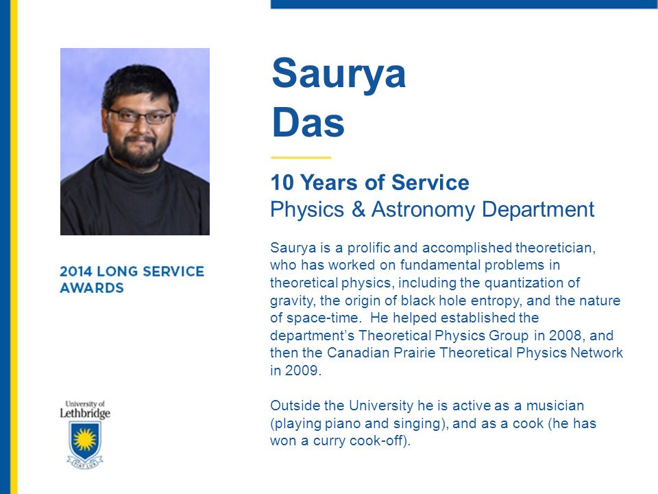 Saurya Das 10 Years of Service Physics & Astronomy Department