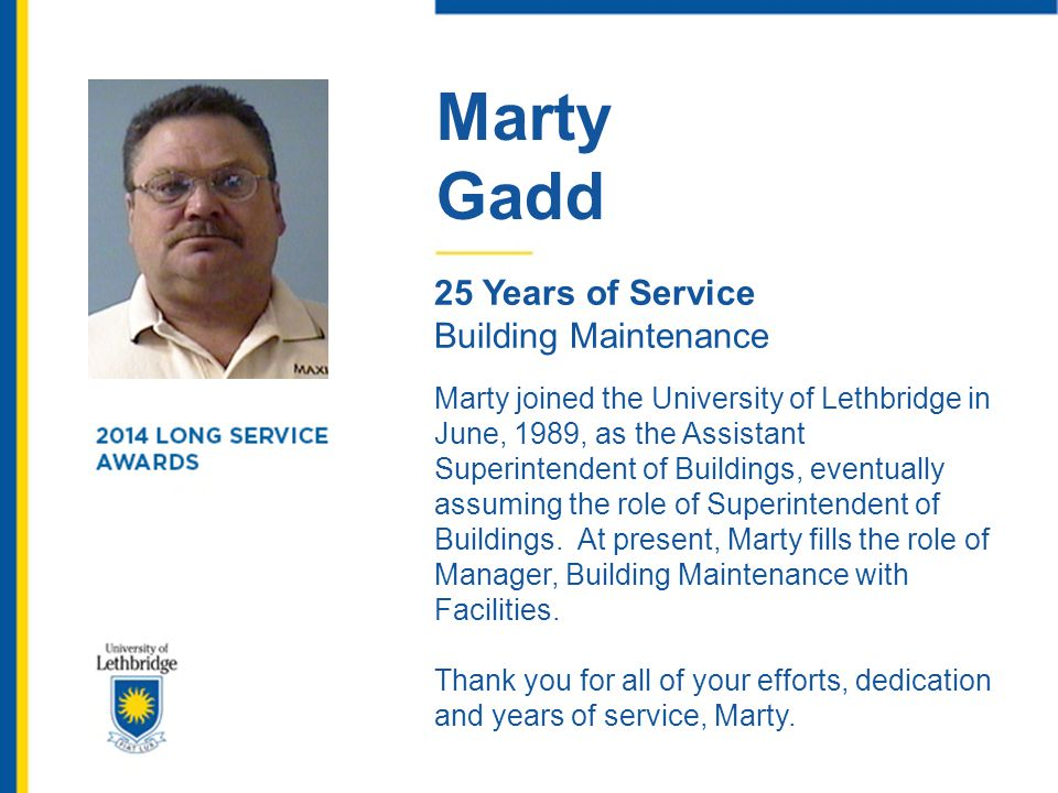 Marty Gadd. 25 Years of Service. Building Maintenance.