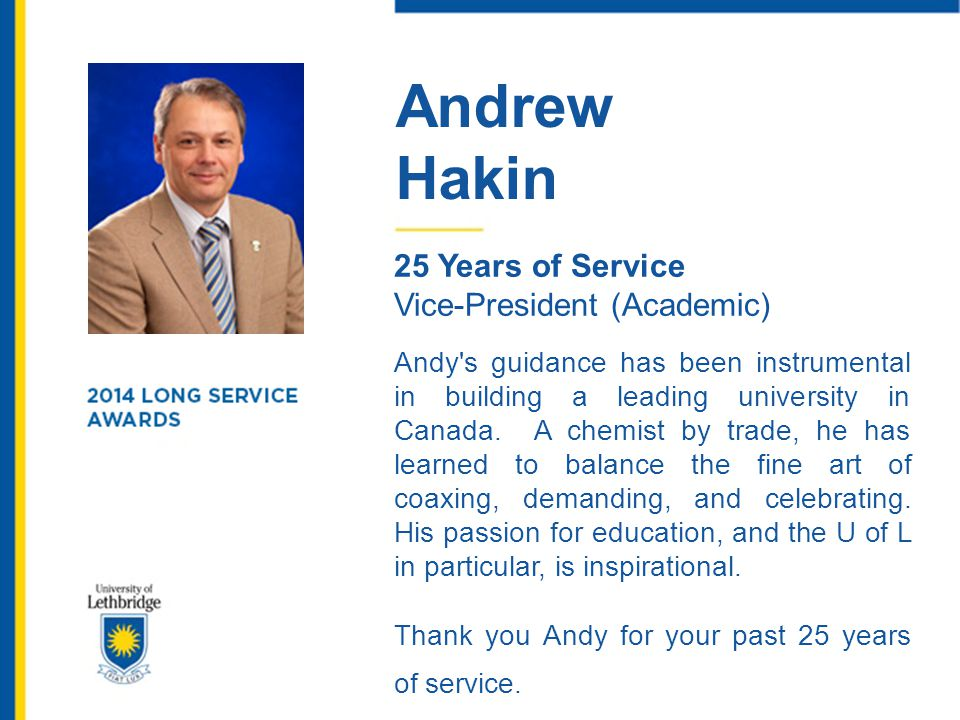 Andrew Hakin. 25 Years of Service. Vice-President (Academic)