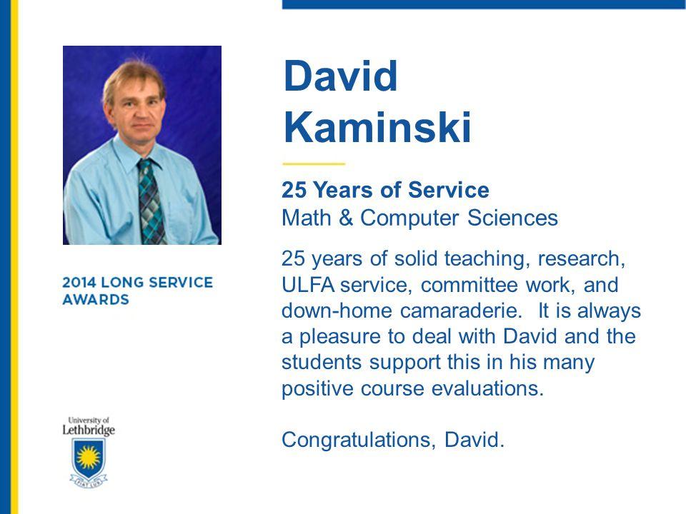 David Kaminski. 25 Years of Service. Math & Computer Sciences.