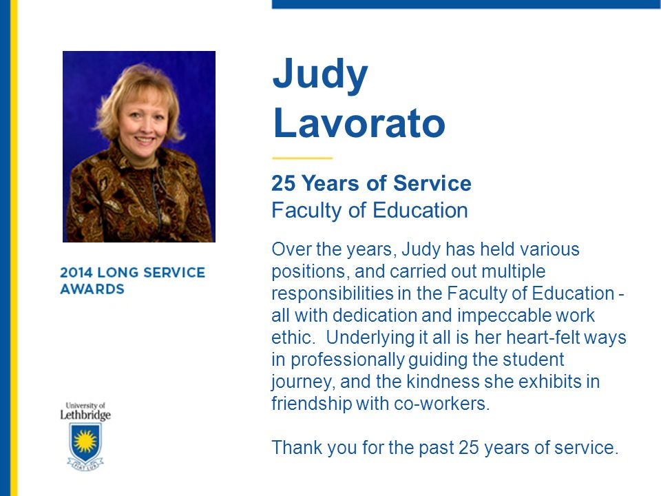 Judy Lavorato. 25 Years of Service. Faculty of Education.