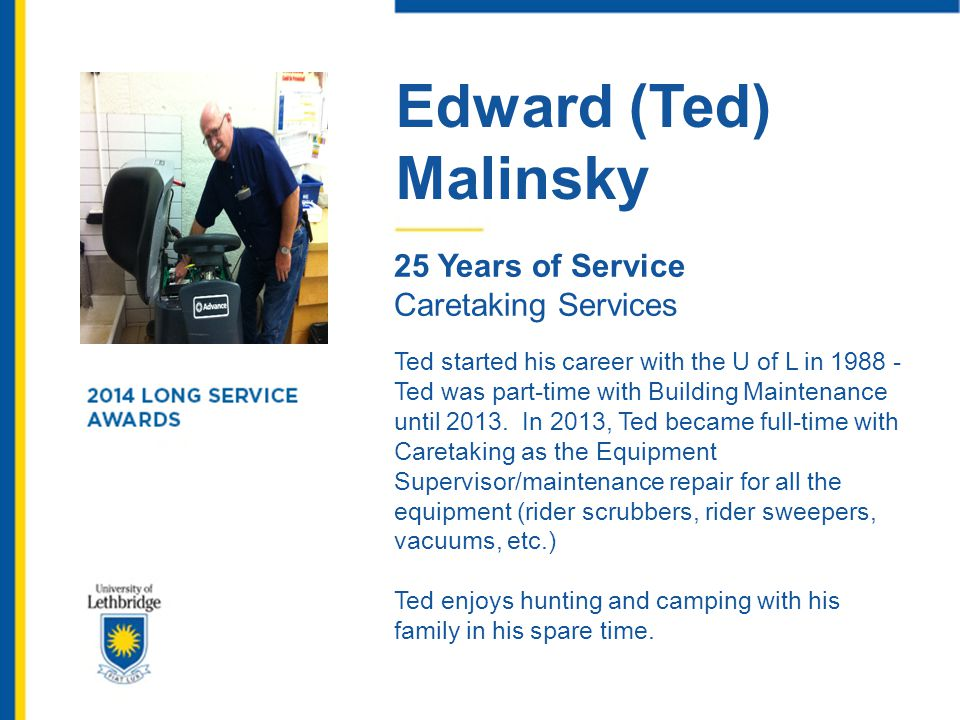 Edward (Ted) Malinsky. 25 Years of Service. Caretaking Services.