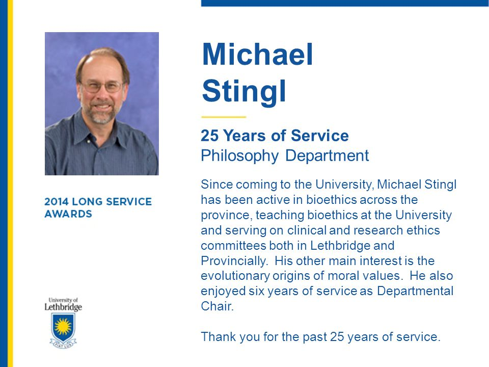Michael Stingl. 25 Years of Service. Philosophy Department.