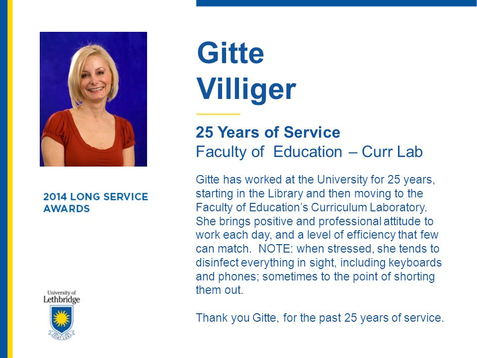 Gitte Villiger. 25 Years of Service. Faculty of Education – Curr Lab.