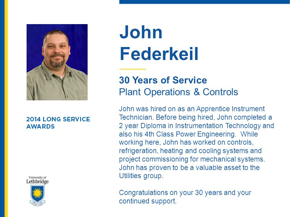 John Federkeil. 30 Years of Service. Plant Operations & Controls.