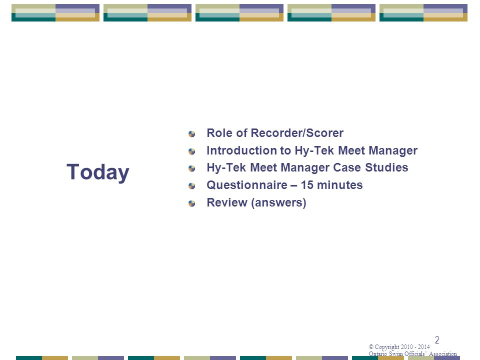 Today Role of Recorder/Scorer Introduction to Hy-Tek Meet Manager