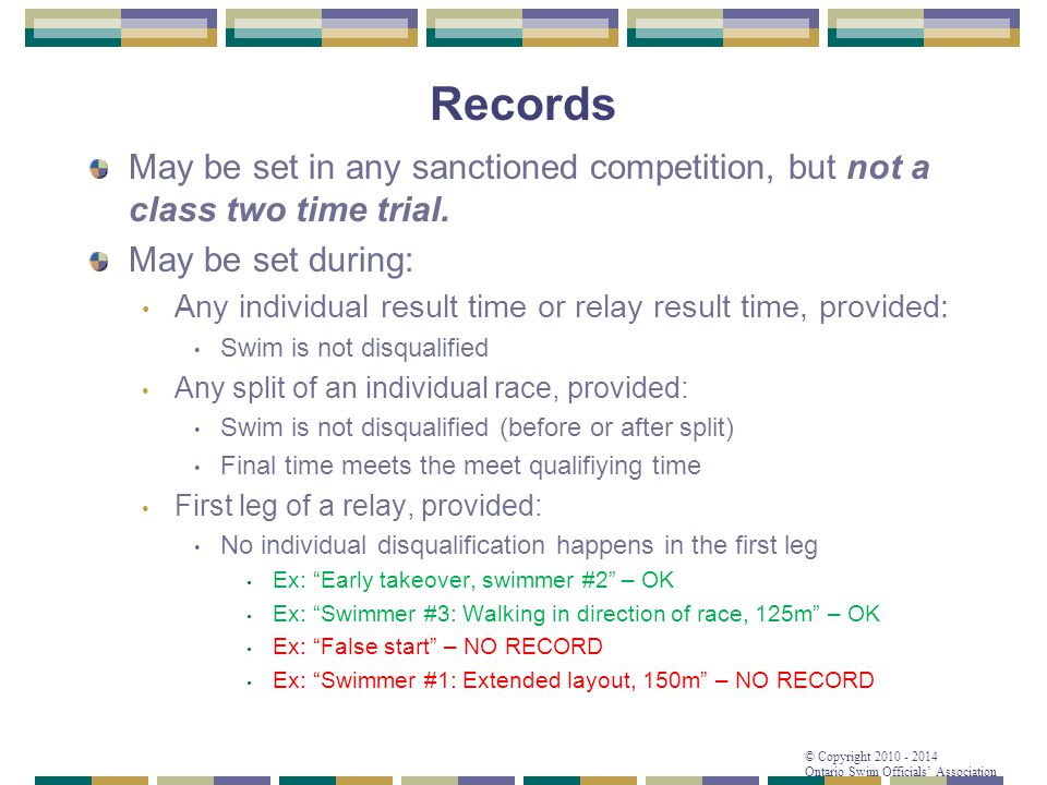 Records May be set in any sanctioned competition, but not a class two time trial. May be set during: