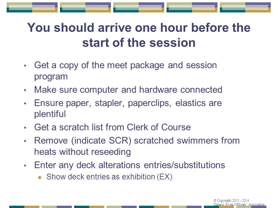 You should arrive one hour before the start of the session