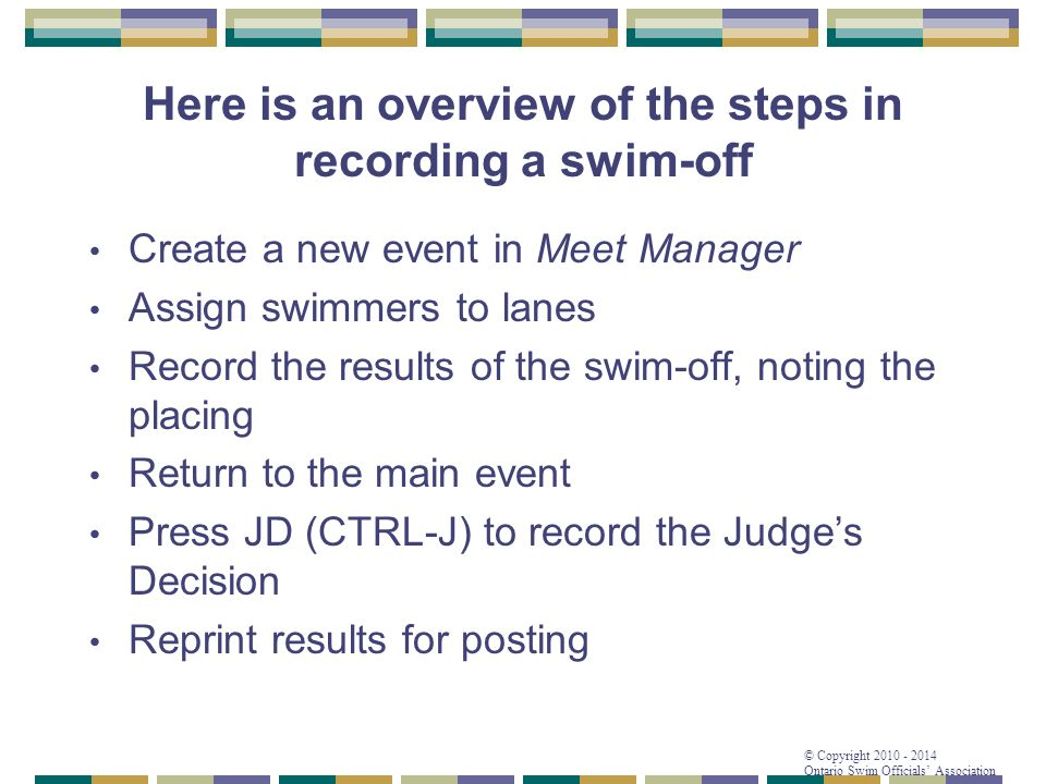 Here is an overview of the steps in recording a swim-off