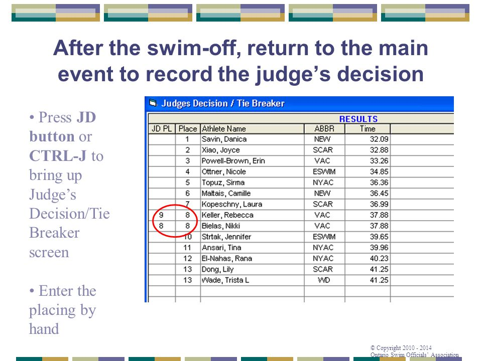 After the swim-off, return to the main event to record the judge's decision