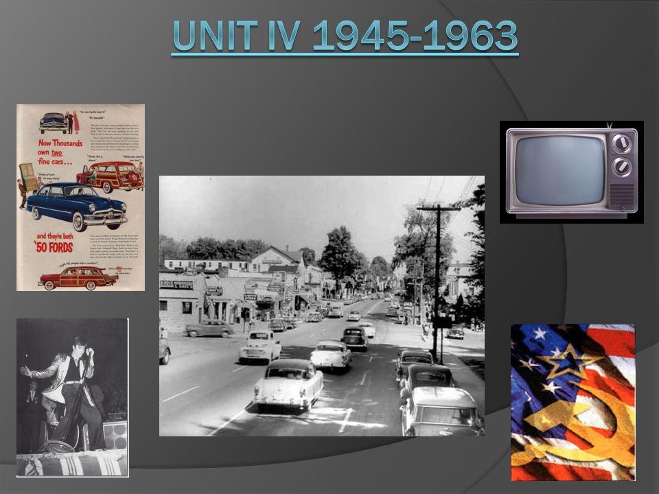 UNIT IV 1945-1963
