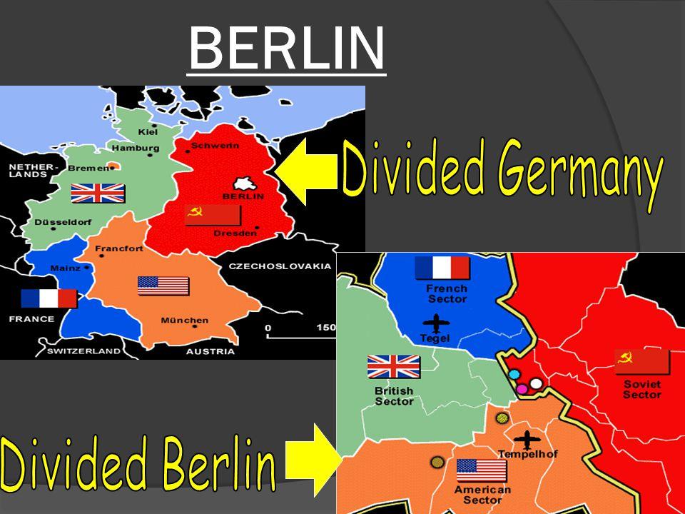BERLIN Divided Germany Divided Berlin