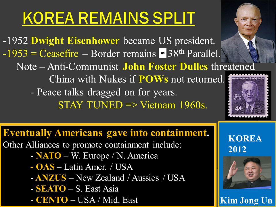 KOREA REMAINS SPLIT 1952 Dwight Eisenhower became US president.