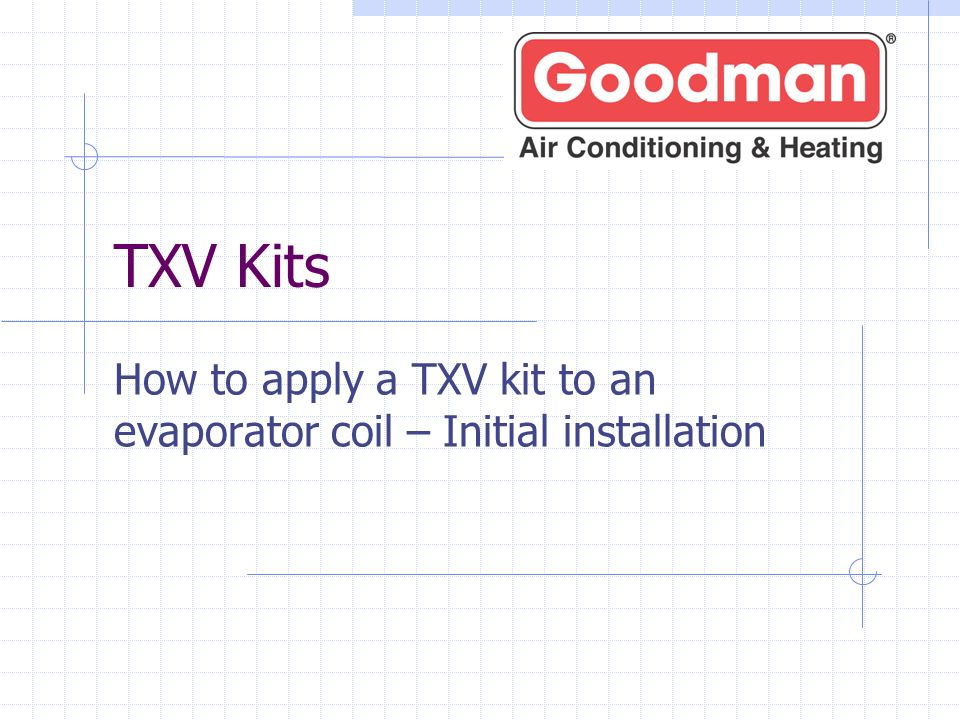 How to apply a TXV kit to an evaporator coil – Initial installation
