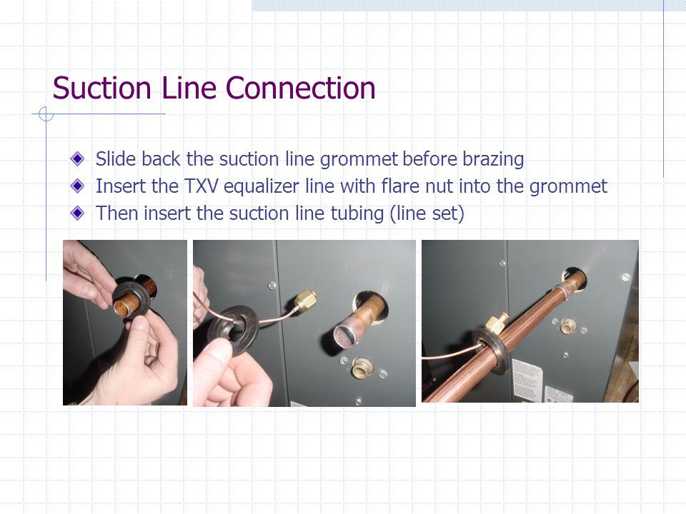 Suction Line Connection