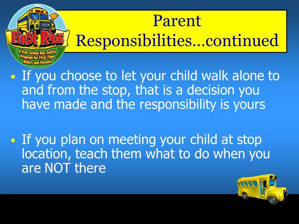 Parent Responsibilities…continued
