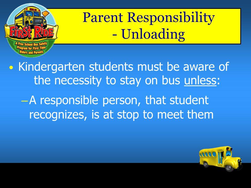 Parent Responsibility - Unloading