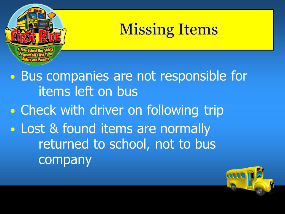 Missing Items Bus companies are not responsible for items left on bus