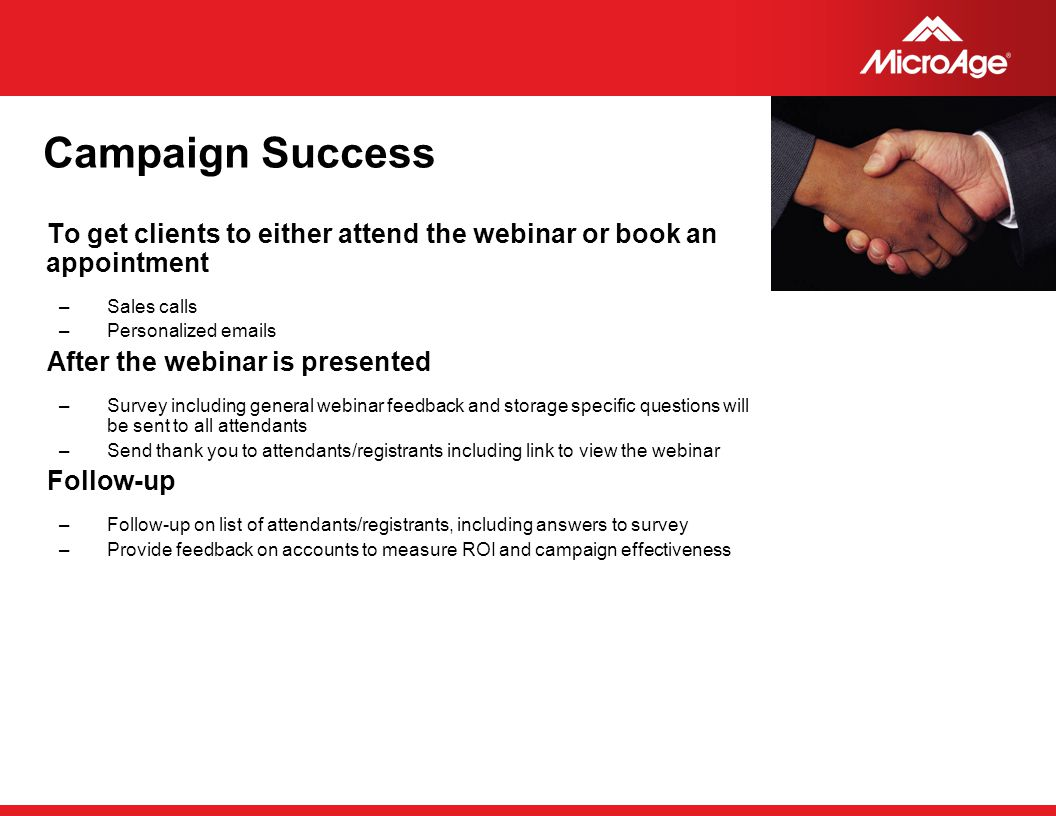 Campaign Success To get clients to either attend the webinar or book an appointment. Sales calls.