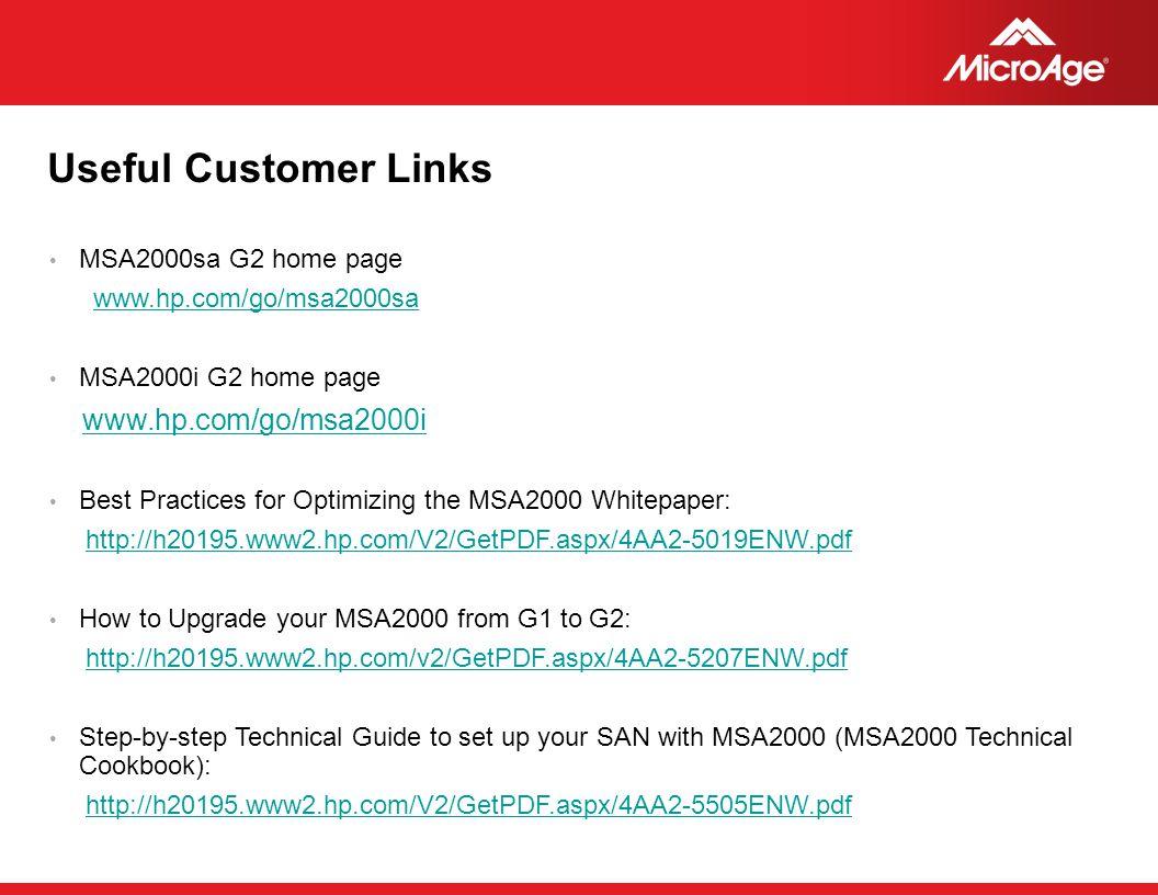 Useful Customer Links www.hp.com/go/msa2000i MSA2000sa G2 home page