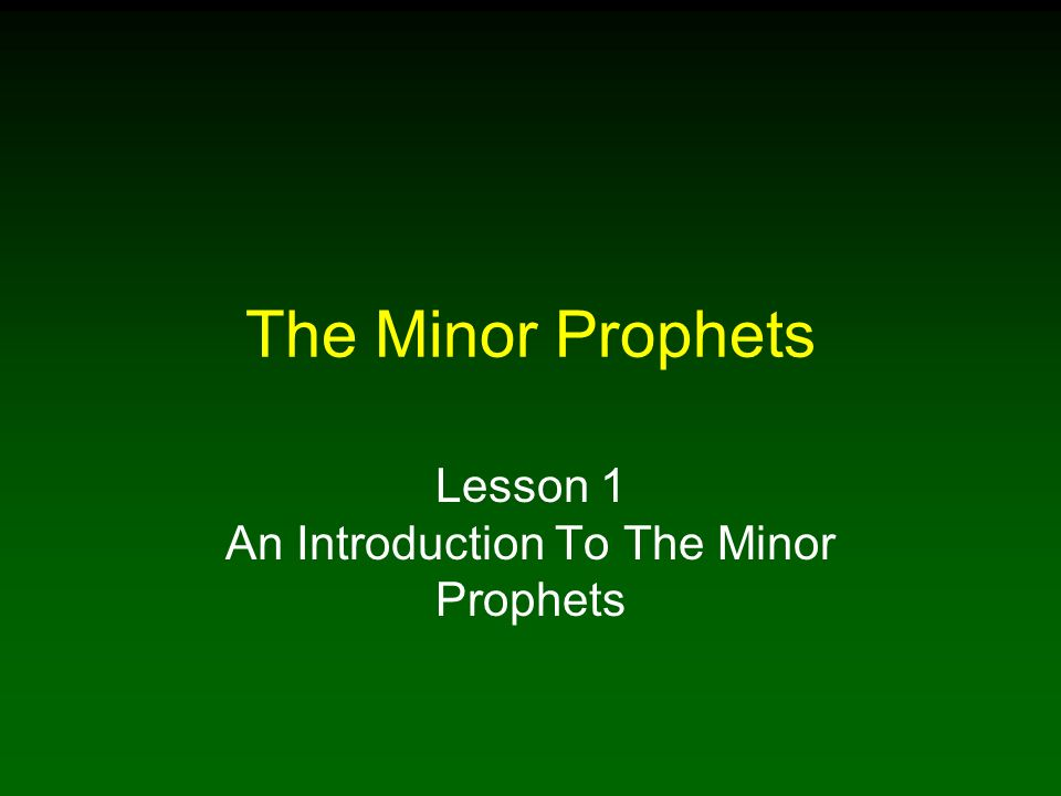 Lesson 1 An Introduction To The Minor Prophets