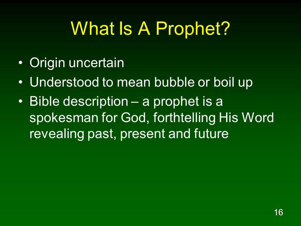 What Is A Prophet Origin uncertain
