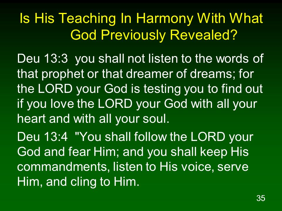 Is His Teaching In Harmony With What God Previously Revealed