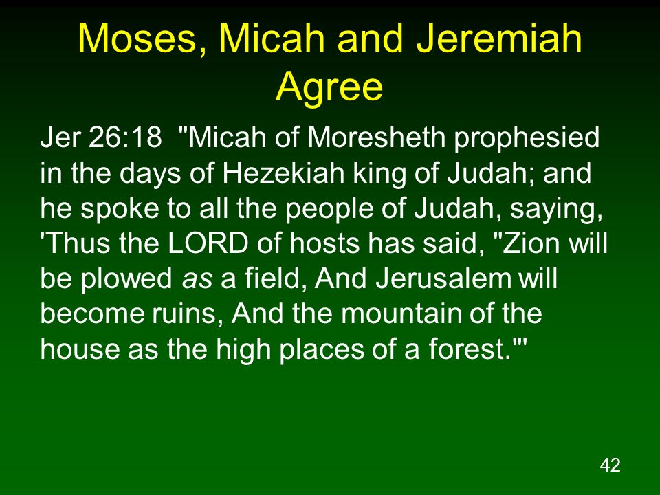Moses, Micah and Jeremiah Agree