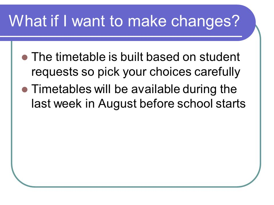 What if I want to make changes