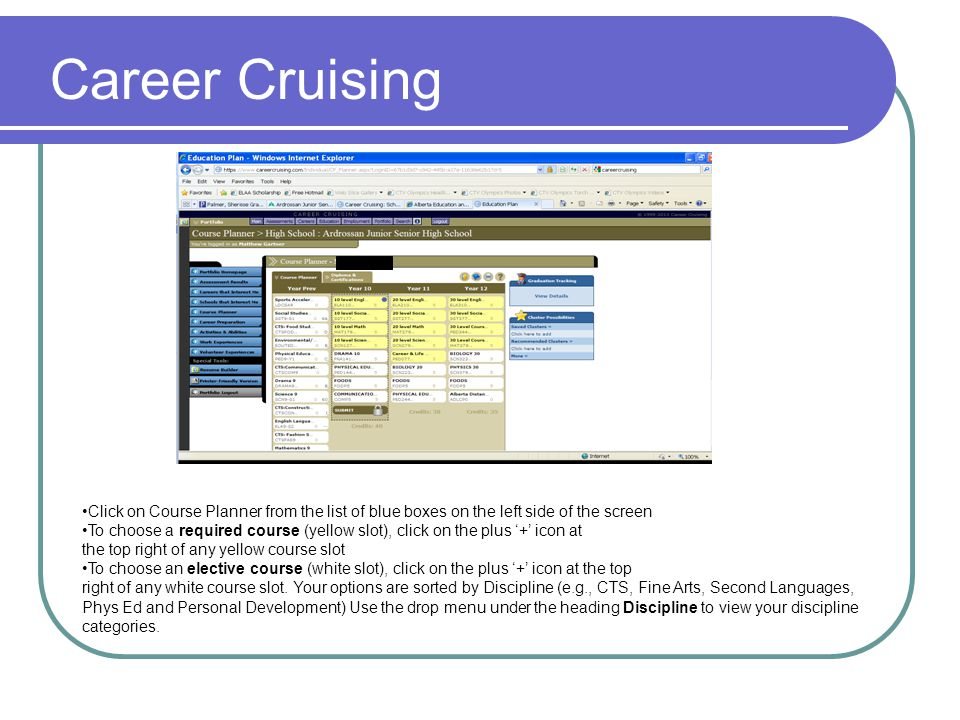 Career Cruising Click on Course Planner from the list of blue boxes on the left side of the screen.