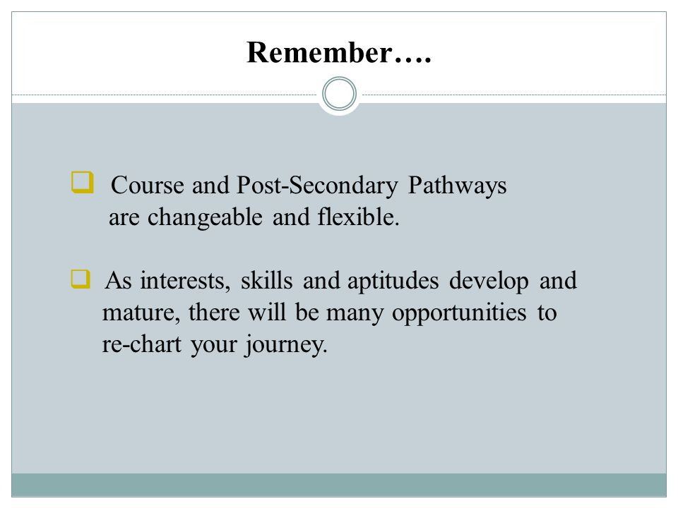 Remember…. Course and Post-Secondary Pathways