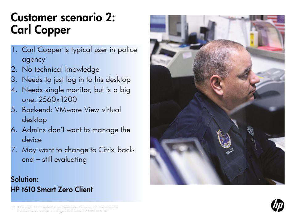 Customer scenario 2: Carl Copper