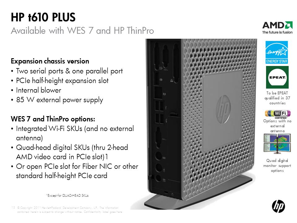 Available with WES 7 and HP ThinPro