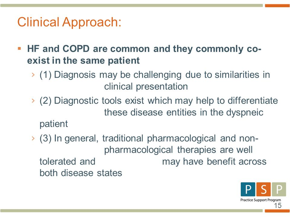 Clinical Approach: HF and COPD are common and they commonly co- exist in the same patient.