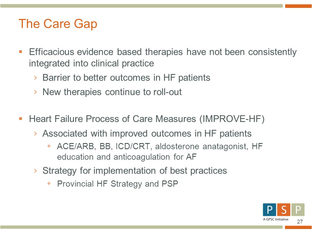 The Care Gap Efficacious evidence based therapies have not been consistently integrated into clinical practice.