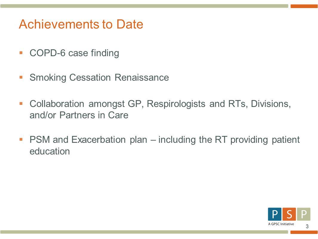Achievements to Date COPD-6 case finding Smoking Cessation Renaissance