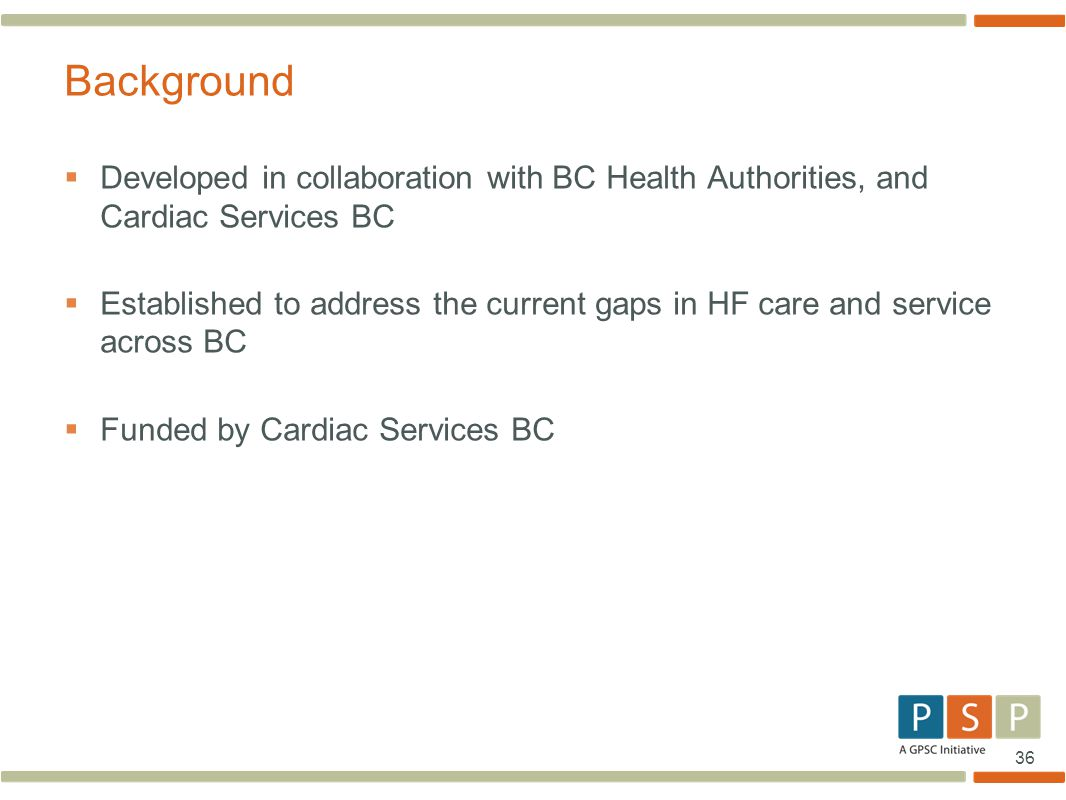 Background Developed in collaboration with BC Health Authorities, and Cardiac Services BC.