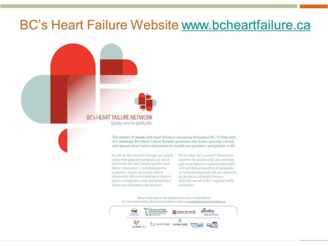 BC's Heart Failure Website www.bcheartfailure.ca