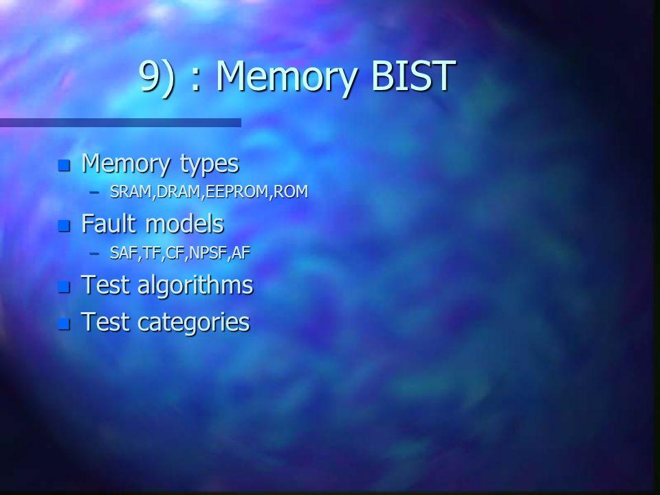 9) : Memory BIST Memory types Fault models Test algorithms
