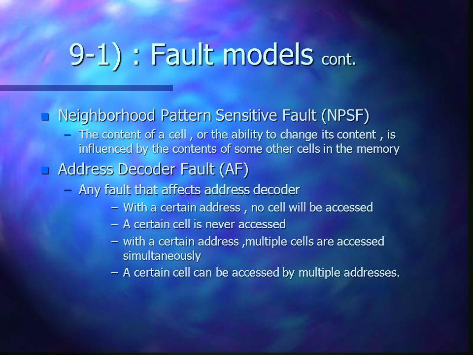9-1) : Fault models cont. Neighborhood Pattern Sensitive Fault (NPSF)