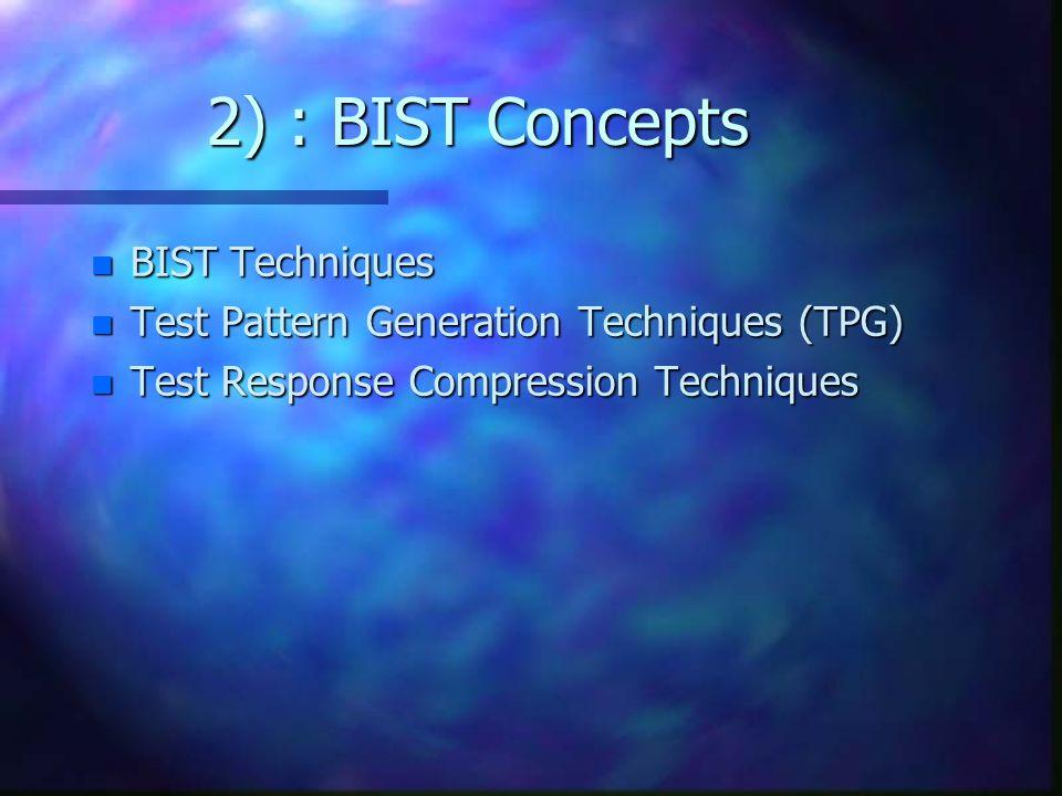 2) : BIST Concepts BIST Techniques