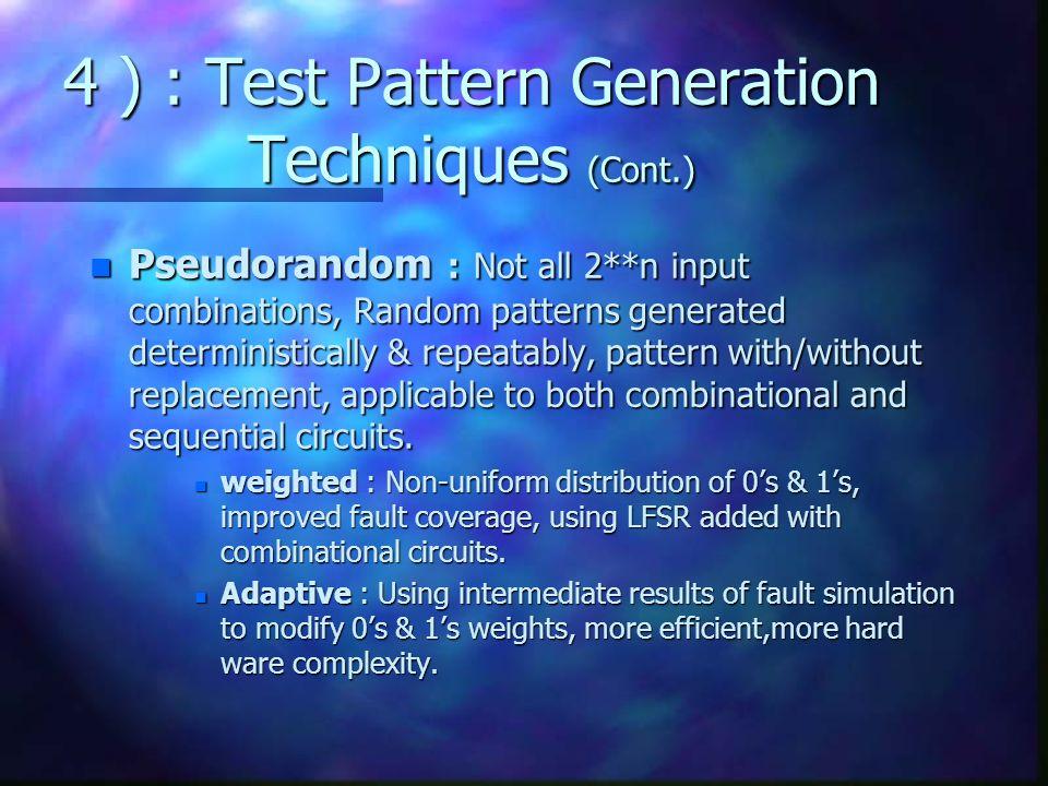 4 ) : Test Pattern Generation Techniques (Cont.)