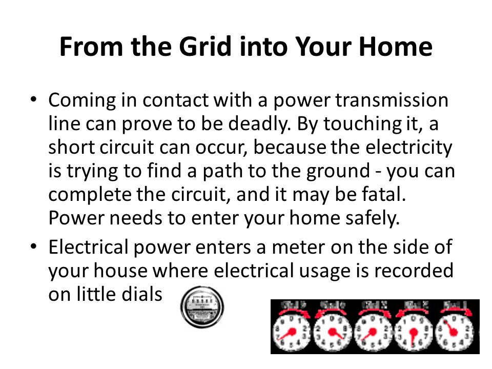 From the Grid into Your Home