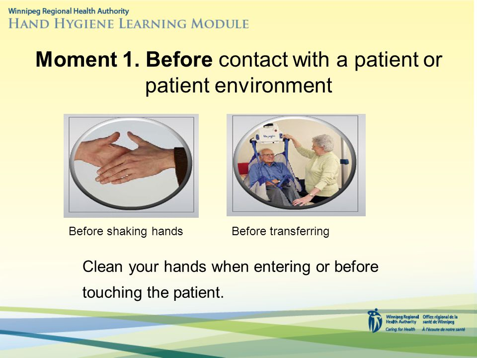 Moment 1. Before contact with a patient or patient environment