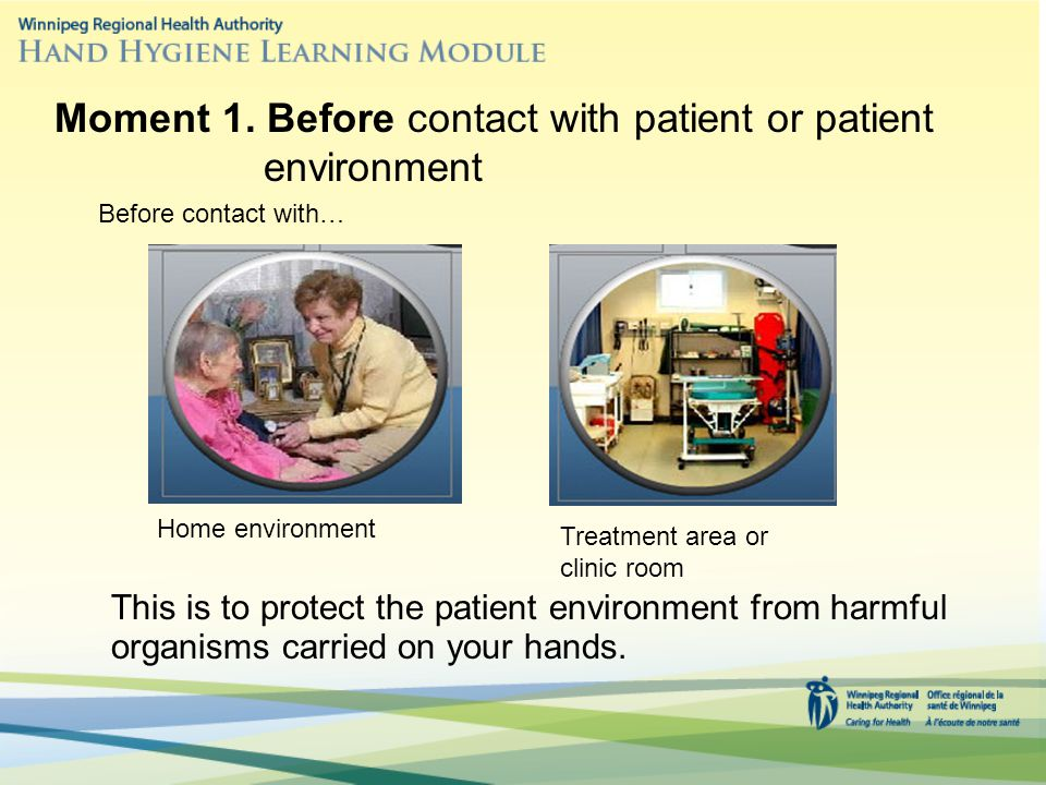 Moment 1. Before contact with patient or patient environment