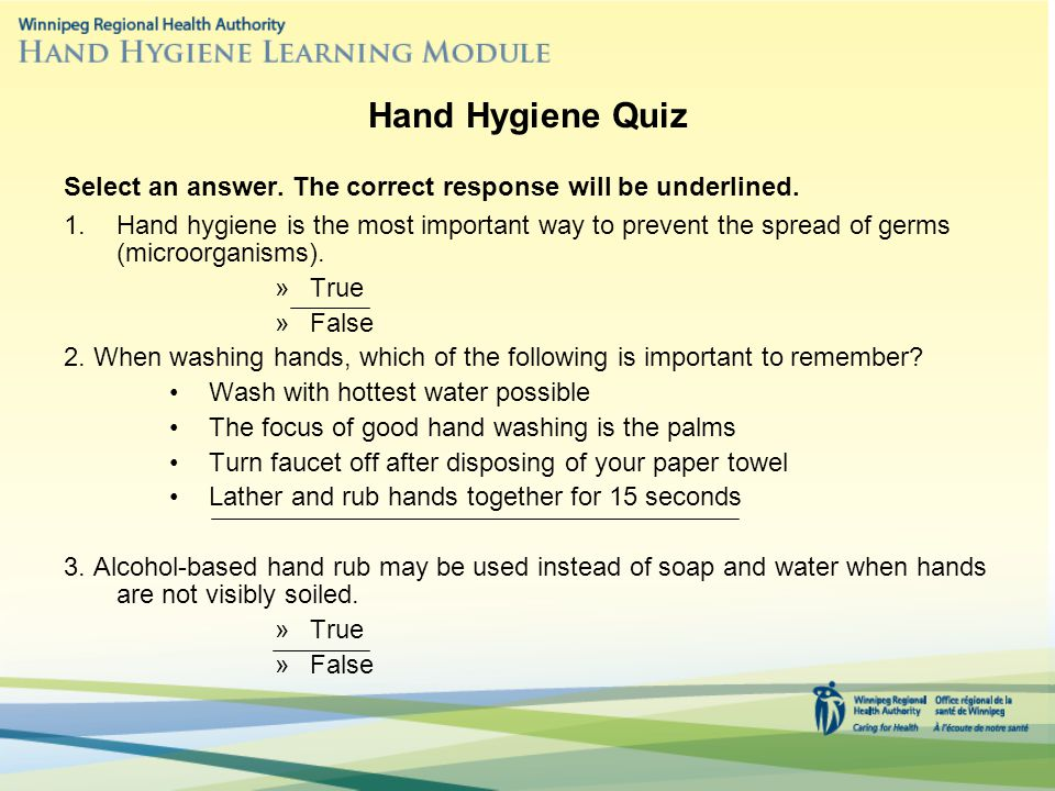 Hand Hygiene Quiz Select an answer. The correct response will be underlined.