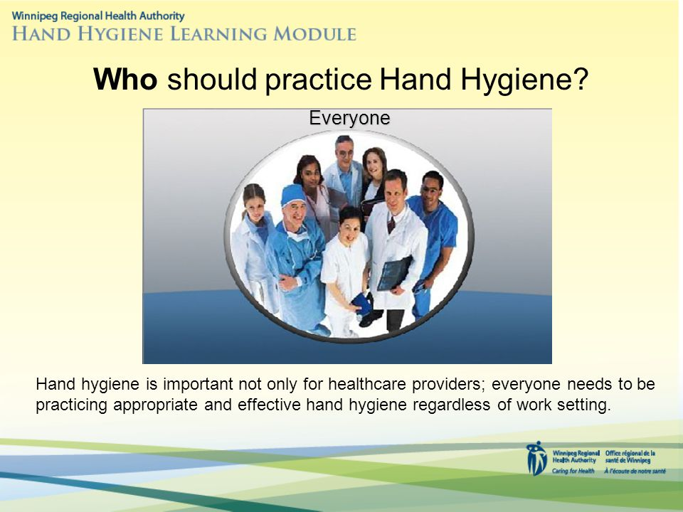 Who should practice Hand Hygiene