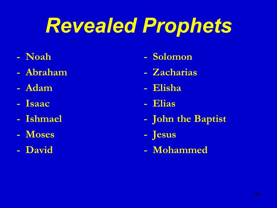 Revealed Prophets - Noah - Abraham - Adam - Isaac - Ishmael - Moses