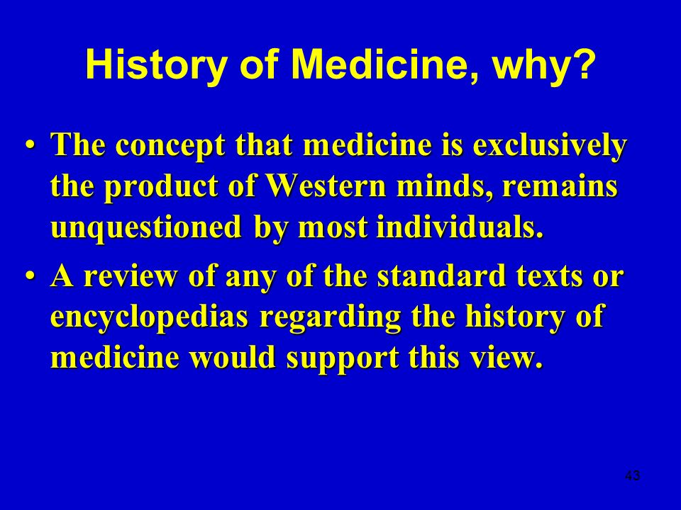 History of Medicine, why